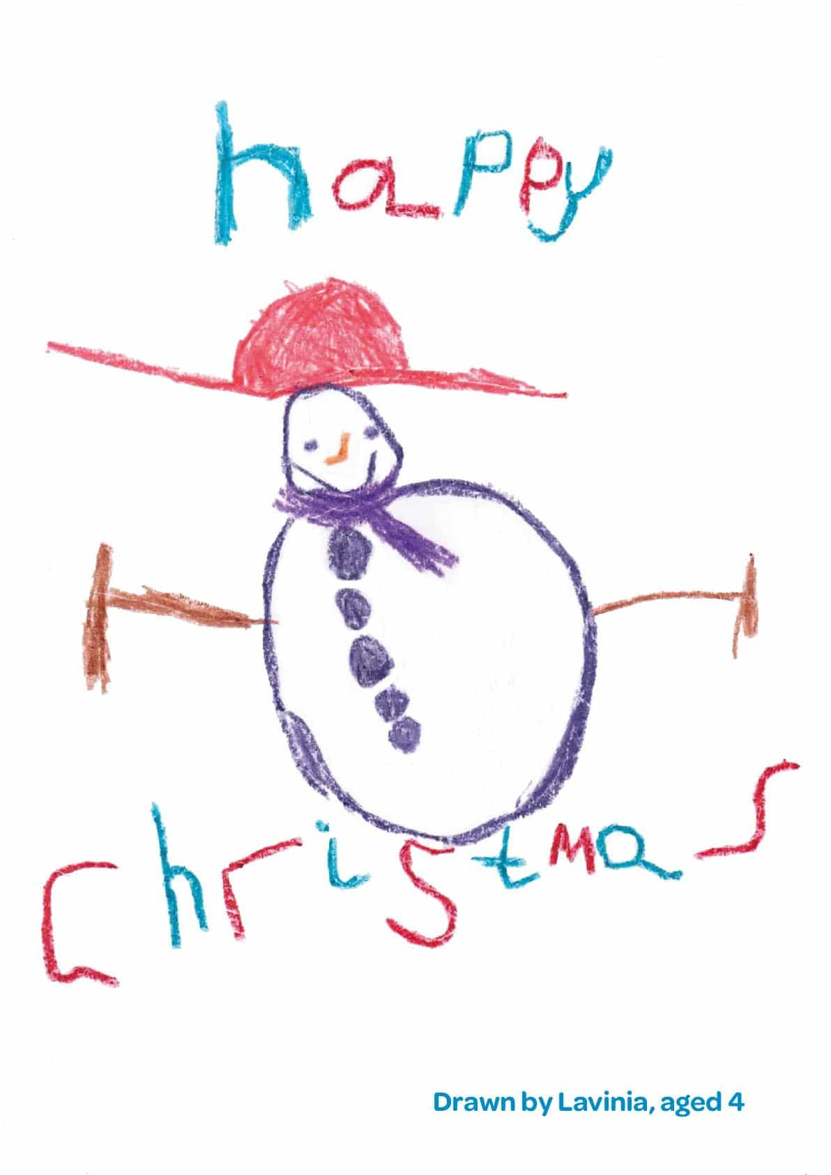 A drawing of a snowman wearing a big red hat. The text reads 'Happy Christmas'. By Lavinia age 4.