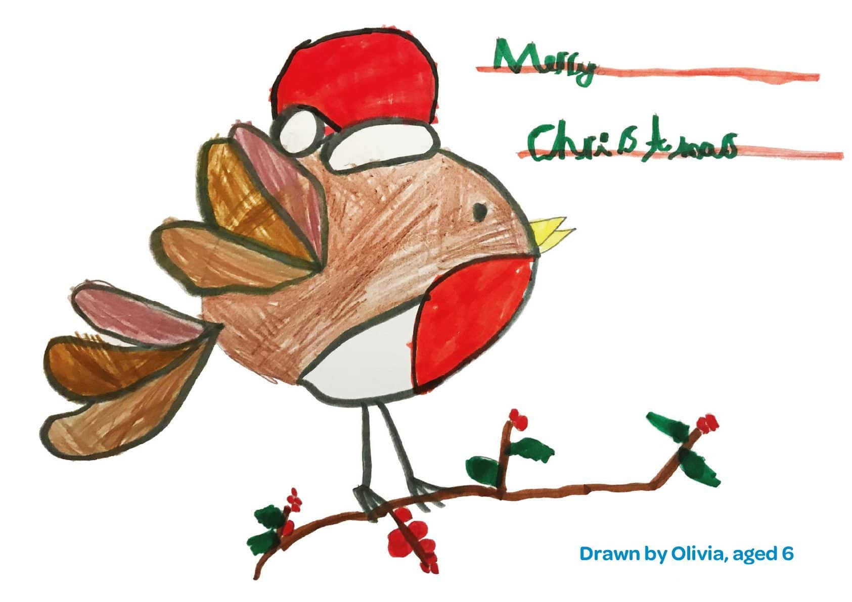 A drawing of a robin wearing a Santa hat. The text reads 'Merry Christmas'. By Olivia age 6.
